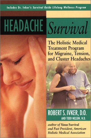 Headache Survival PA Paperback – March 18, 2002 Robert S. Ivker Tarcher 1585421413 Diseases - General