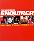 img - for The National Enquirer : Thirty Years of Unforgettable Images book / textbook / text book