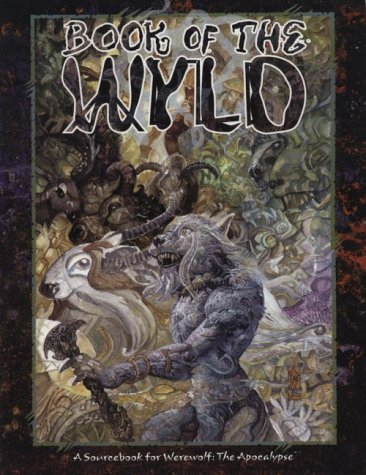 Book Of The Wyld  Werewolf  The Apocalypse
