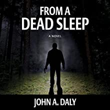 From a Dead Sleep Audiobook by John A. Daly Narrated by Chiquito Joaquim Crasto