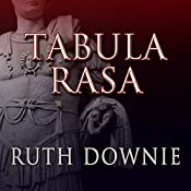 Tabula Rasa: Roman Empire Series, Book 6 | Ruth Downie