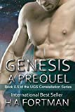Genesis: A Prequel (The UGS Constellation Series)