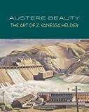 img - for Austere Beauty: The Art of Z. Vanessa Helder (Northwest Perspectives Series) book / textbook / text book