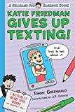 Katie Friedman Gives Up Texting! (And Lives to Tell About It.): A Charlie Joe Jackson Book