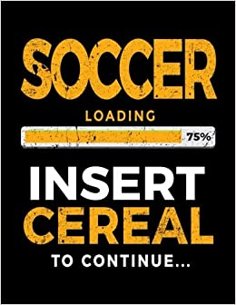Soccer Loading 75% Insert Cereal To Continue: Soccer Doodle Sketch Book por Dartan Creations Gratis