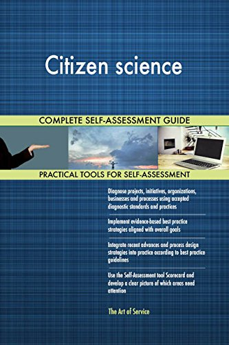 Citizen science All-Inclusive Self-Assessment - More than 680 Success Criteria, Instant Visual Insights, Comprehensive Spreadsheet Dashboard, Auto-Prioritized for Quick Results