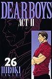 DEAR BOYS ACT2(26) (講談社コミックス月刊マガジン)