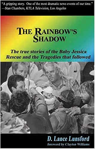 The Rainbows Shadow True Stories Of Baby Jessicas Rescue The