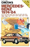 Chilton's Repair and Tune-Up Guide Mercedes-Benz 1974-84: All U.S. and Canadian Models 190E 2.3-190d 2.2-230-240D-280-280C-280Ce-280Se-300D-300Cd-30 (Chilton's Repair Manual)
