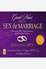 Good News About Sex and Marriage: Answers to Your Honest Questions about Catholic Teaching Audible Audiobook