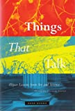 Things that Talk : Object Lessons from Art and Science, , 1890951439