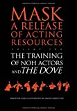 The Training of Noh Actors and The Dove^n (Mask Ser. a Release of Acting Resources) (Vol 2)