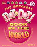The Greatest Dot-to-Dot Book in the World (Book 2)