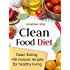 Clean Food Diet: Avoid processed foods and eat clean with few simple lifestyle changes(free nutrition recipes)(natural food recipes) (Special Diet Cookbooks & Vegetarian Recipes Collection Book 4)
