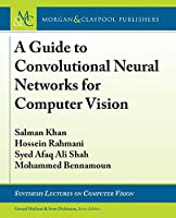 A Guide to Convolutional Neural Networks for Computer Vision Front Cover