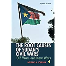 The Root Causes of Sudan's Civil Wars: Old Wars and New Wars [Expanded 3rd Edition] (African Issues)