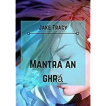 Mantra an ghrá (Irish Edition)
