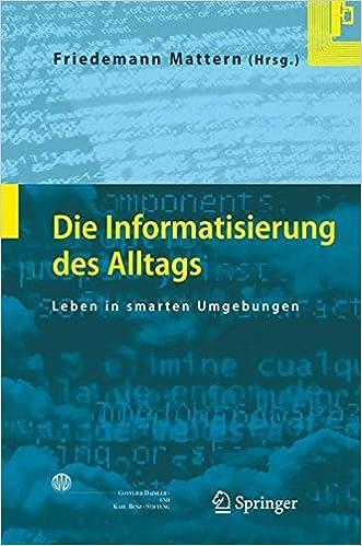 Download lærebøger til gratis reddit Die Informatisierung des Alltags: Leben in smarten Umgebungen (German Edition) 3540714545 PDF