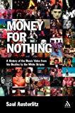 Money for Nothing : A History of the Music Video from the Beatles to the White Stripes, Austerlitz, Saul and Austerlitz, 0826429580