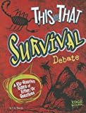 This or That Survival Debate: A Rip-Roaring Game of Either/Or Questions