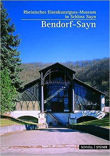 Book Bendorf-Sayn: Rheinisches Eisenkunstguss-Museum Schloss Sayn (Kleine Kunstfuhrer)