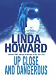 Front cover for the book Up Close and Dangerous by Linda Howard