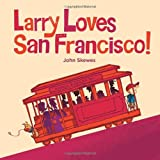 Larry Loves San Francisco!, John Skewes, 1570619123