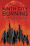Ninth City Burning (War of the Realms Novel, A)