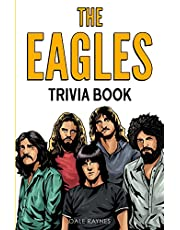 The Eagles Trivia Book: Uncover The Epic History & Facts Every Fan Should Know!