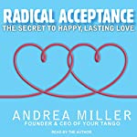 Radical Acceptance: The Secret to Happy, Lasting Love | Andrea Miller