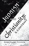 Judaism and Christianity:: A Contrast