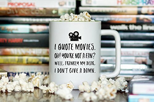 LIZNICE - Coffee Mug with Sayings - Movie Quote Print, Movie Buff Gifts, Mug for him, Funny, Mugs for Men, Coffee Cup, Gift for Dad, Movie Lover, MUG 11oz