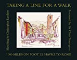 Taking a Line for a Walk: 1100 Miles on Foot, Le Havre to Rome