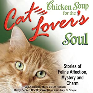 Chicken Soup for the Cat Lover's Soul: Stories of Feline Affection, Mystery and Charm Audiobook