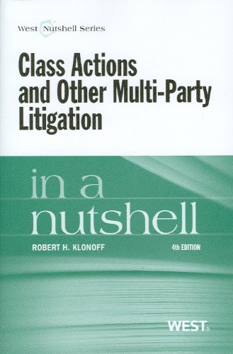 Class Actions and Other Multi-Party Litigation in a Nutshell, 4th Edition (Nutshell Series)