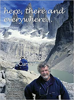 Book Here, There and Everywhere...: The Autobiography of Jim Curran