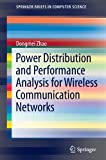 Power Distribution and Performance Analysis for Wireless Communication Networks, Zhao, Dongmei, 1461432839