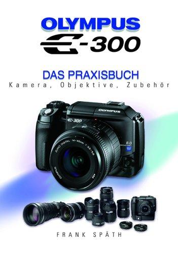 Olympus E-300. Das Praxisbuch