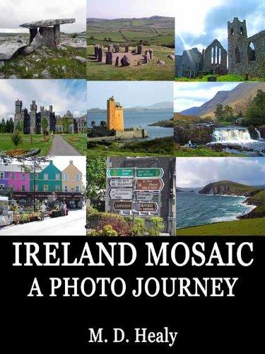 Ireland Mosaic: A Photo Journey (Ireland Photos Book 1)
