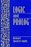 Logic and Prolog, Richard Spencer-Smith, 0135247942