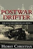 Postwar Drifter (The Kellner Chronicles) (Volume 1)
