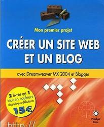 Créer un site Web et un blog: avec Dreamweaver MX 2004 et Blogger