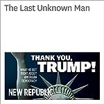 The Last Unknown Man | Matt Wolfe