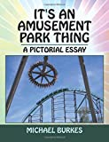 It's an Amusement Park Thing