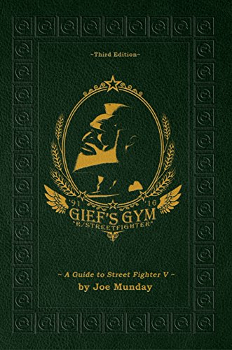 [BEST] Gief's Gym: A Guide to Street Fighter V - Third Edition: Paperwhite Edition<br />EPUB