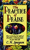 The Practice of Praise, Charles H. Spurgeon, 0883682966