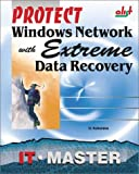 img - for Protect Windows Network With Extreme Data Recovery book / textbook / text book