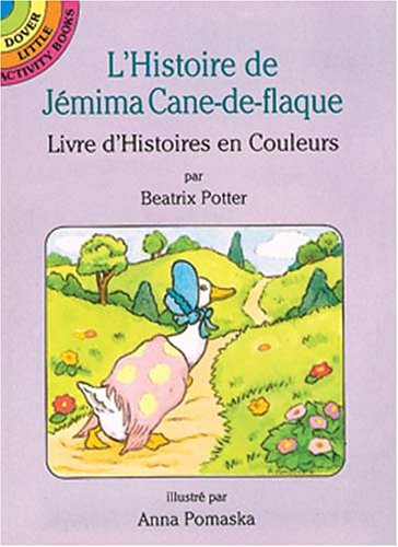 L'Histoire De Jemima Cane-De-Flaque: (The Tale of Jemima Puddle-Duck in French) (Dover Little Activity Books)
