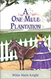 A One Mule Plantation, Wilda Hurst Knight, 1571973966