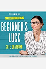 Beginner's Luck (The Chance of a Lifetime Series) Audio CD